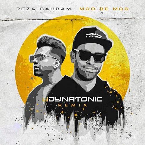 آهنگ جدید رضا بهرام - مو به مو (دایناتونیک ریمیکس)